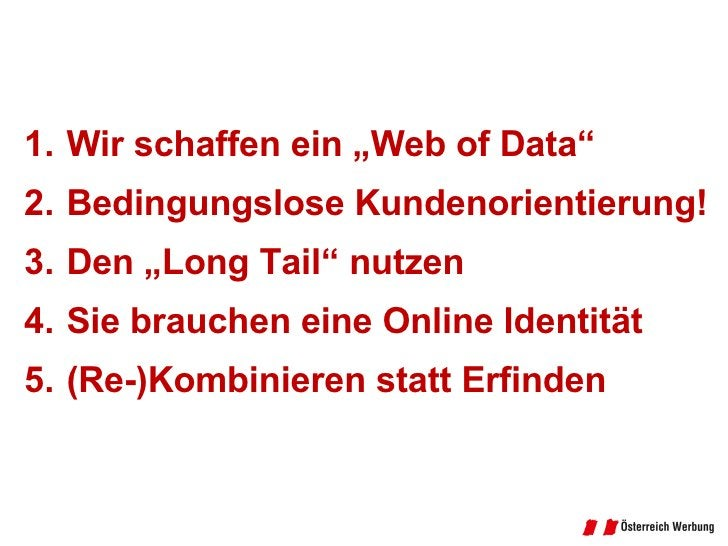 "<ul><li>Wir schaffen ein ""Web of Data"" </li></ul><ul><li>Bedingungslose Kundenorientierung! </li></ul><ul><li>Den ""Long Ta..."