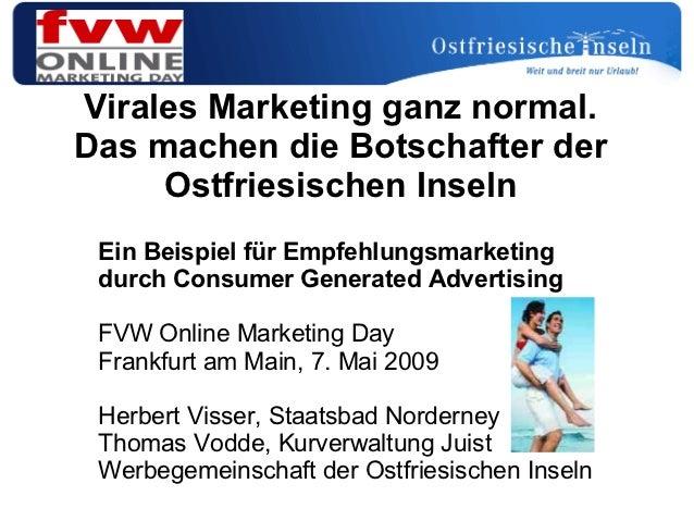 Virales Marketing ganz normal.Das machen die Botschafter der     Ostfriesischen Inseln Ein Beispiel für Empfehlungsmarketi...