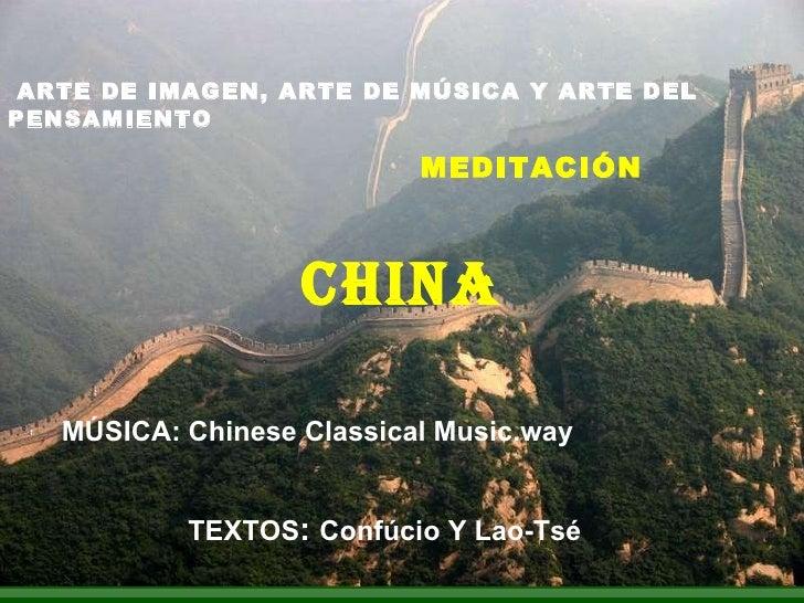 ARTE DE IMAGEN, ARTE DE MÚSICA Y ARTE DEL PENSAMIENTO   MEDITACIÓN CHINA TEXTOS :  Confúcio Y Lao-Tsé MÚSICA: Chinese Clas...