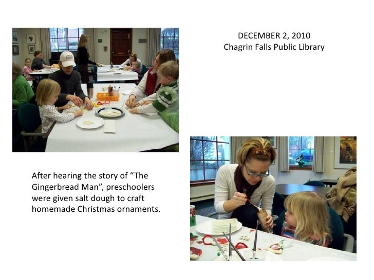 """DECEMBER 2, 2010                                   Chagrin Falls Public Library     After hearing the story of """"The Ginger..."""