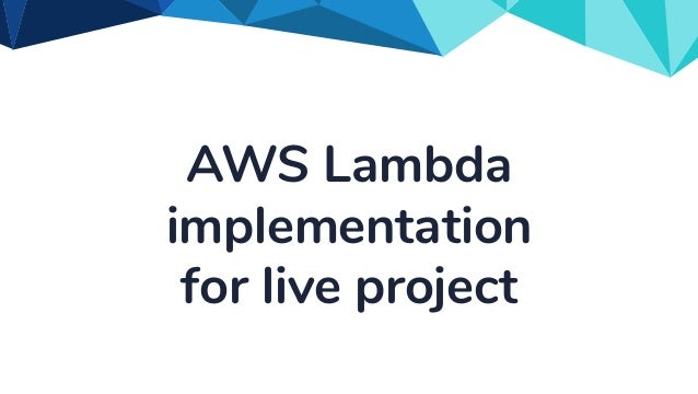 AWS Lambda implementation for live project