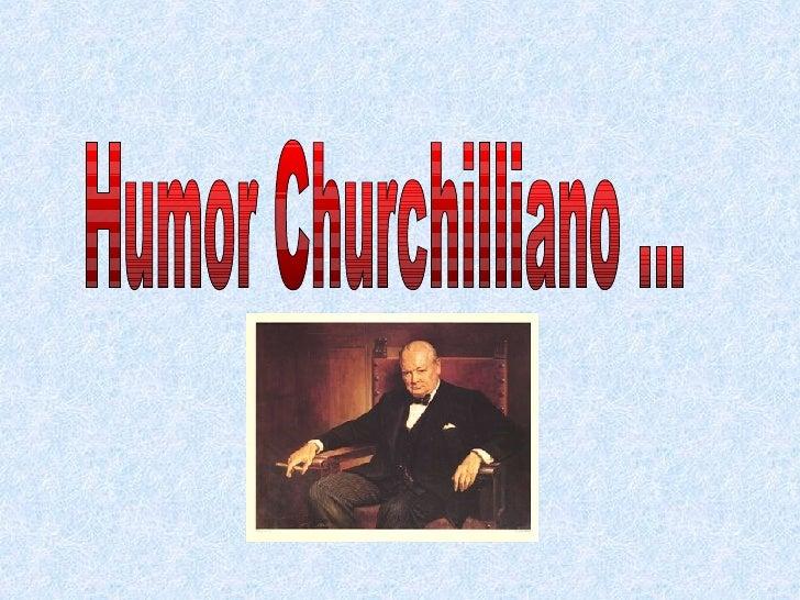 Humor Churchilliano ...