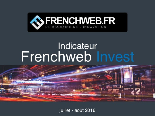 Indicateur Frenchweb Invest juillet - août 2016