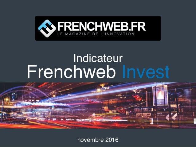 Indicateur Frenchweb Invest novembre 2016
