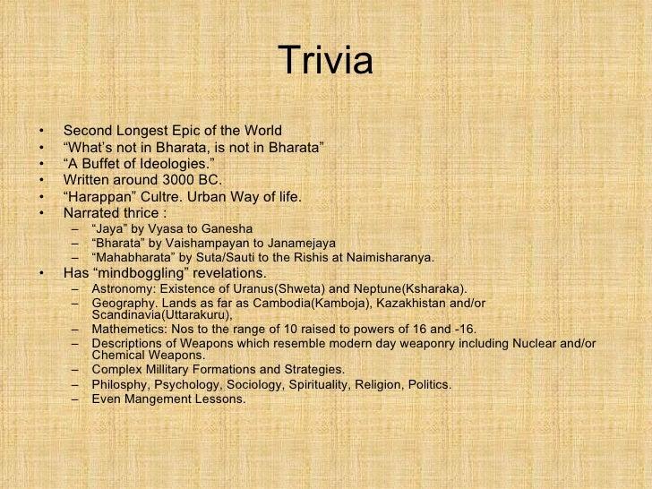 """Trivia <ul><li>Second Longest Epic of the World </li></ul><ul><li>"""" What's not in Bharata, is not in Bharata"""" </li></ul><u..."""