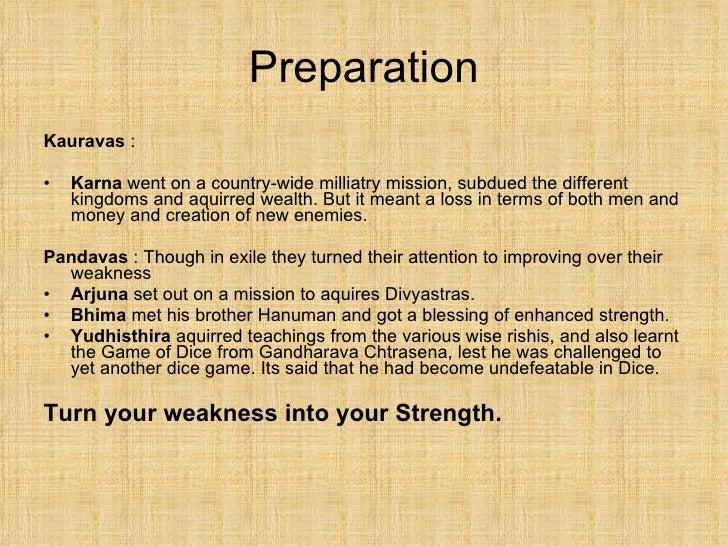Preparation <ul><li>Kauravas  :  </li></ul><ul><li>Karna  went on a country-wide milliatry mission, subdued the different ...