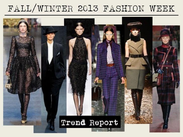 FALL/WINTER 2013 FASHION WEEK         Trend Report