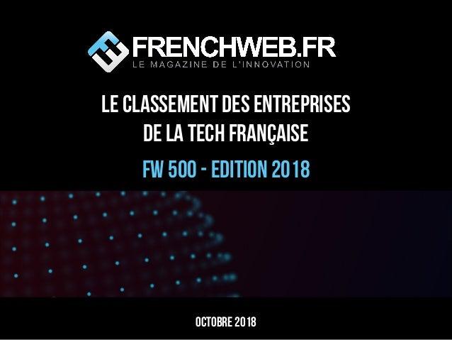 LE classement des entreprises de la Tech française FW 500 - Edition 2018 Octobre 2018