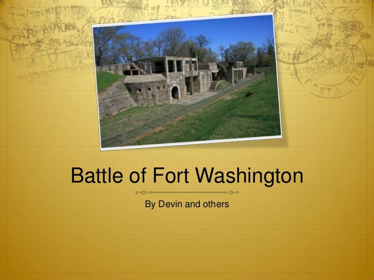 Battle of Fort Washington<br />By Devin and others<br />