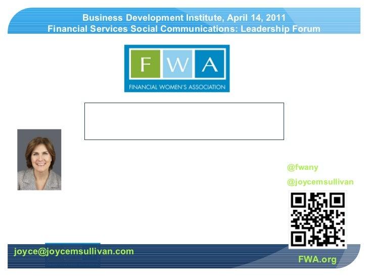 FWA.org Joyce Sullivan Board Director, Financial Women's Association Co-Founder, FWA Communications & Digital Media [email...