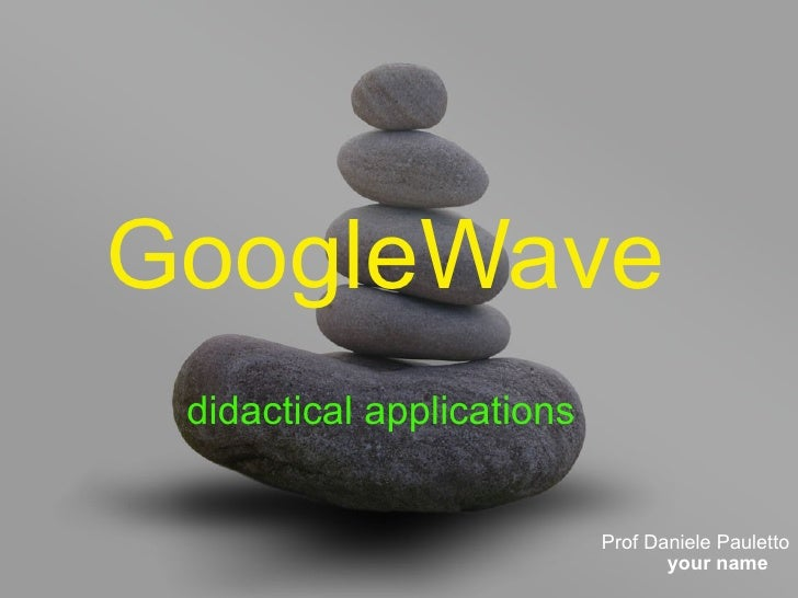 GoogleWave   Prof Daniele Pauletto didactical applications