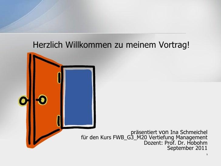 Herzlich Willkommen zu meinem Vortrag!<br />präsentiert von Ina Schmeichel<br />für den Kurs FWB_G3_M20 Vertiefung Managem...
