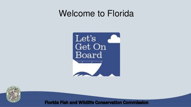 Florida Fish and Wildlife Conservation Commission Welcome to Florida