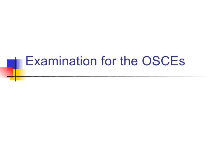 Examination for the OSCEs