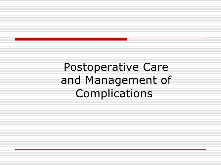 Postoperative Care and Management of Complications