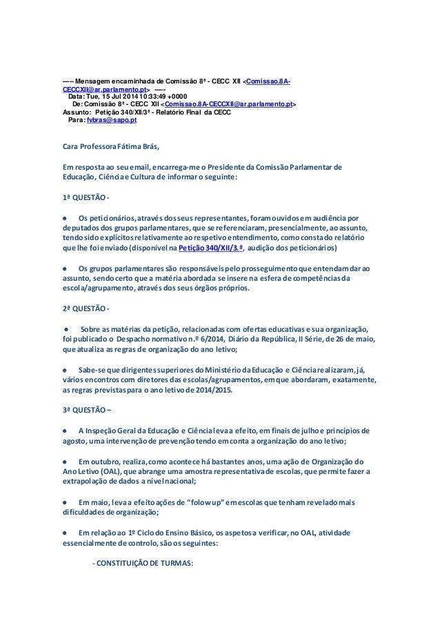 ----- Mensagem encaminhada de Comissão 8ª - CECC XII <Comissao.8A- CECCXII@ar.parlamento.pt> ----- Data: Tue, 15 Jul 2014 ...