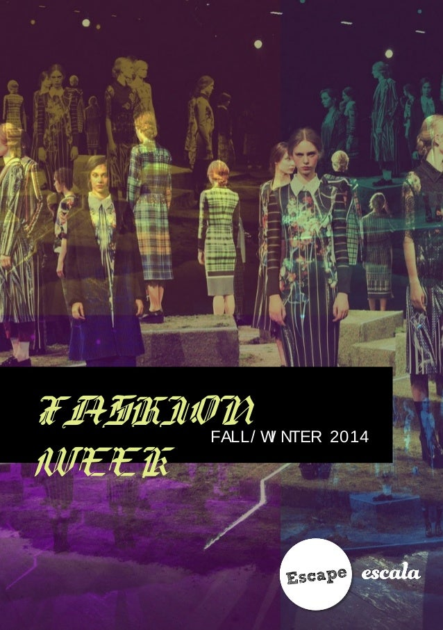 FASHION WEEK FALL/ WI NTER 2014
