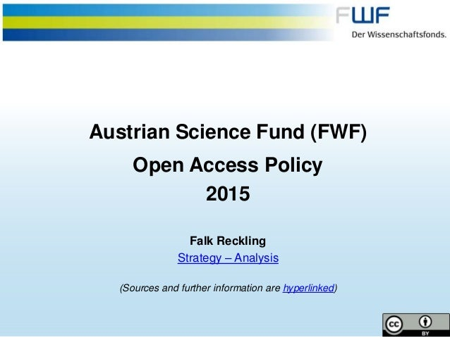 Austrian Science Fund (FWF) Open Access Policy 2015 Falk Reckling Strategy – Analysis (Sources and further information are...