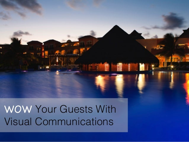 WOW Your Guests With Visual Communications!