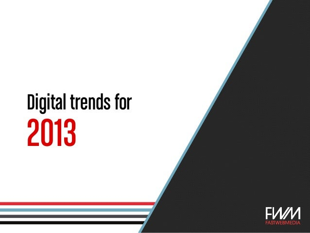 Digital trends for2013