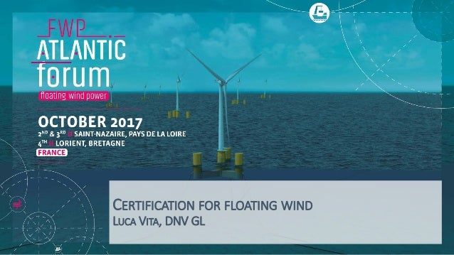 CERTIFICATION FOR FLOATING WIND LUCA VITA, DNV GL