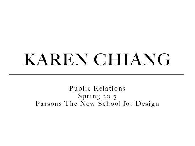 KAREN CHIANG Public Relations Spring 2013 Parsons The New School for Design