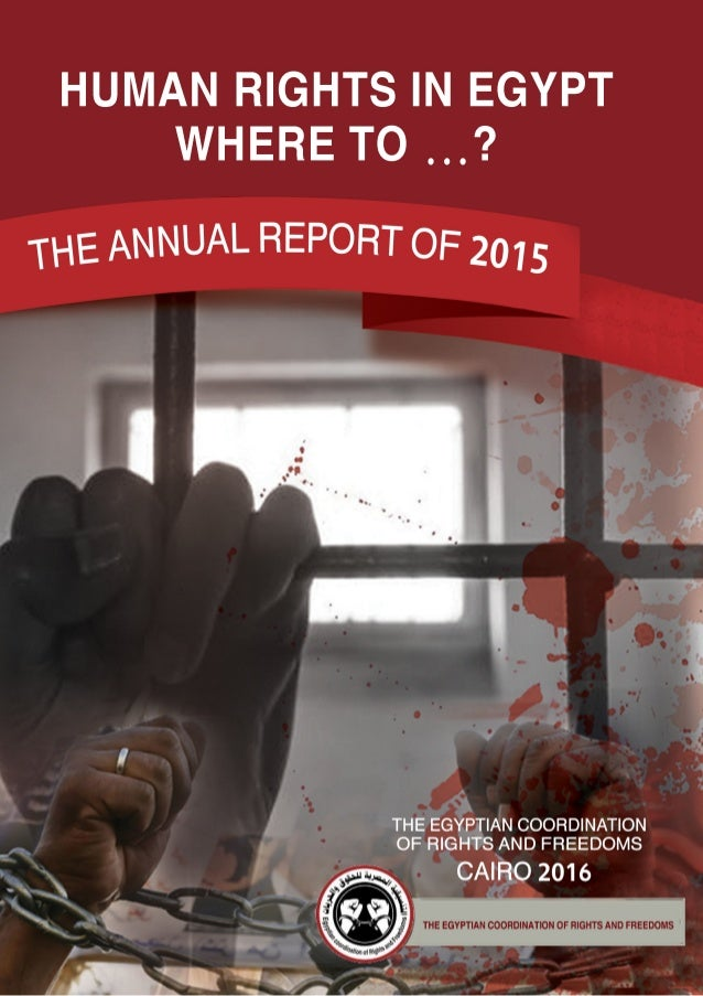 1info@ecrfeg.org Harvest 2015 The Annual Report of 2015 The Egyptian coordination of Rights and Freedoms Cairo 2016 Human ...