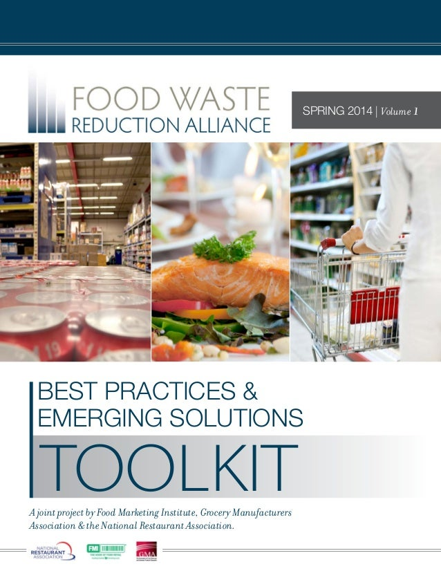 BEST PRACTICES & EMERGING SOLUTIONS A joint project by Food Marketing Institute, Grocery Manufacturers Association & the N...