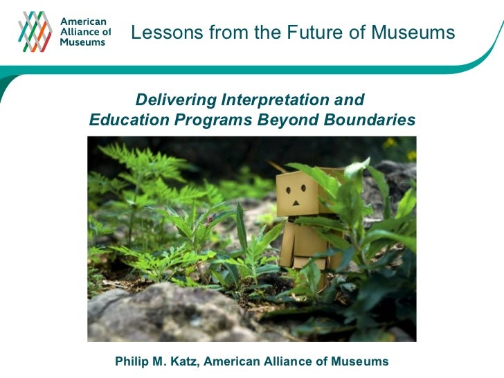 Lessons from the Future of Museums                             Click to edit Master text styles     Delivering Interpretat...