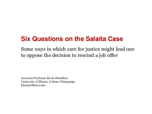 Six Questions on the Salaita Case  Some ways in which care for justice might lead one  to oppose the decision to rescind a...