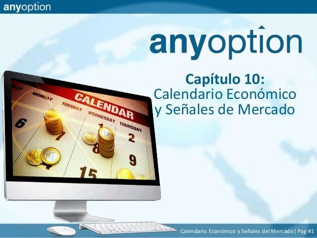 Calendario Económico y Señales del Mercado| Pag #1 Capítulo 10: Calendario Económico y Señales de Mercado