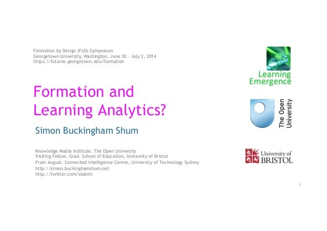 Formation and Learning Analytics? Simon Buckingham Shum Knowledge Media Institute, The Open University Visiting Fellow, Gr...