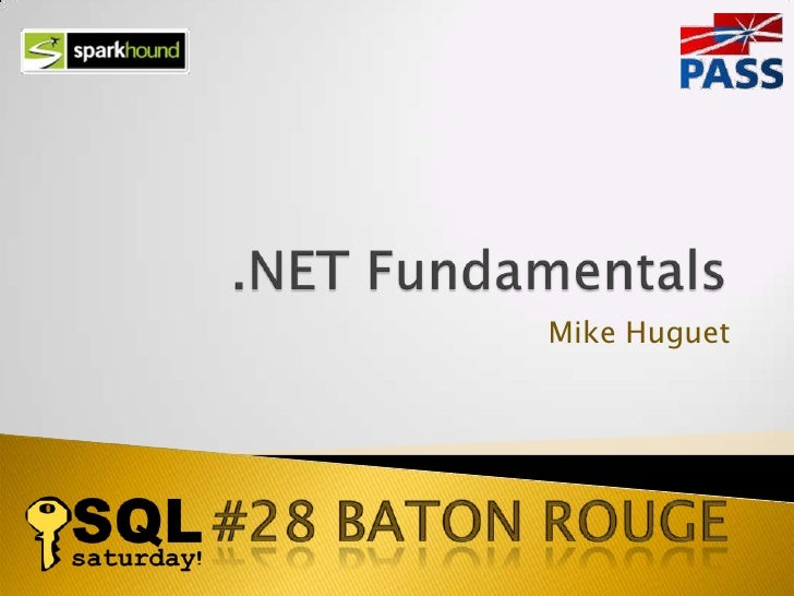 #28 Baton ROuge<br />.NET Fundamentals<br />Mike Huguet<br />