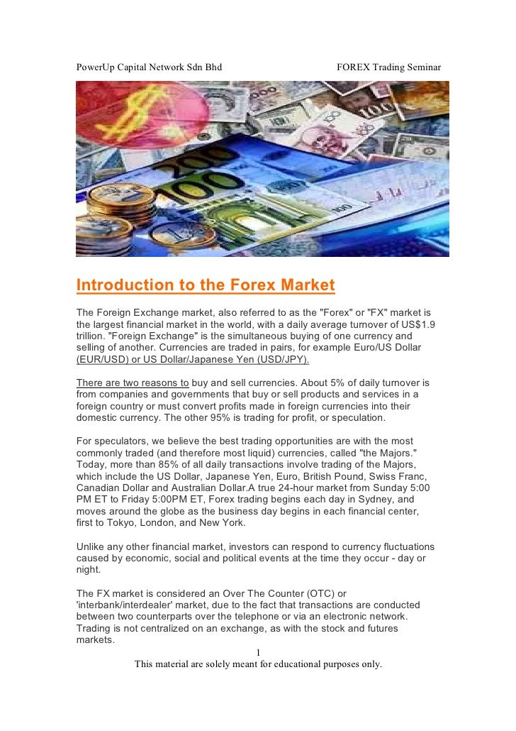 PowerUp Capital Network Sdn Bhd                            FOREX Trading SeminarIntroduction to the Forex MarketThe Foreig...