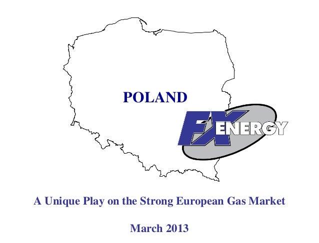 POLANDA Unique Play on the Strong European Gas Market                  March 2013                      1