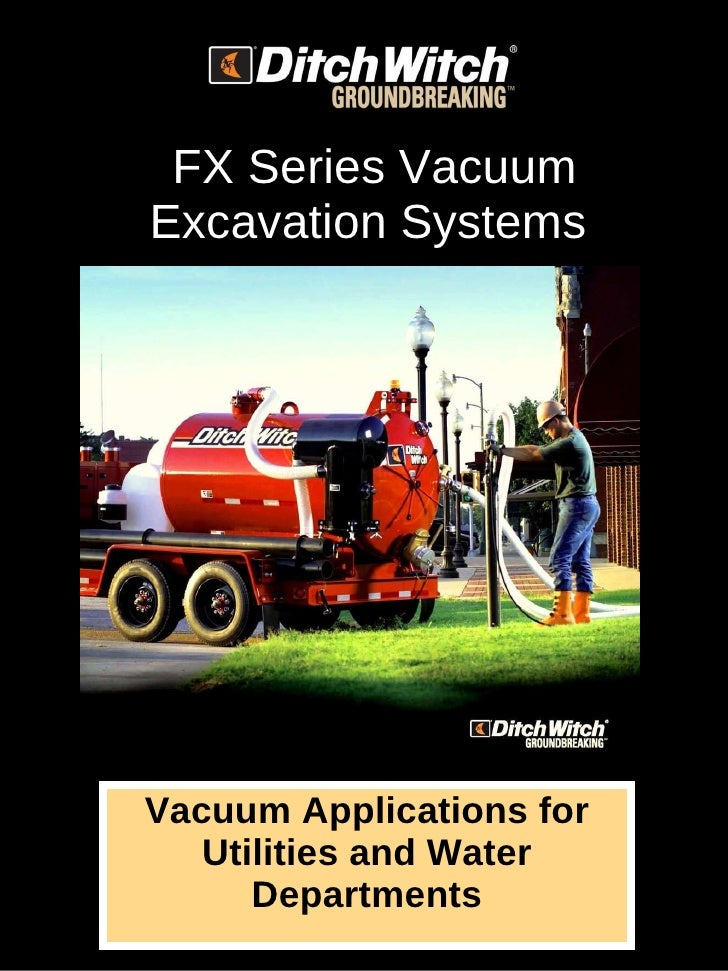 FX Series Vacuum Excavation Systems Vacuum Applications for Utilities and Water Departments