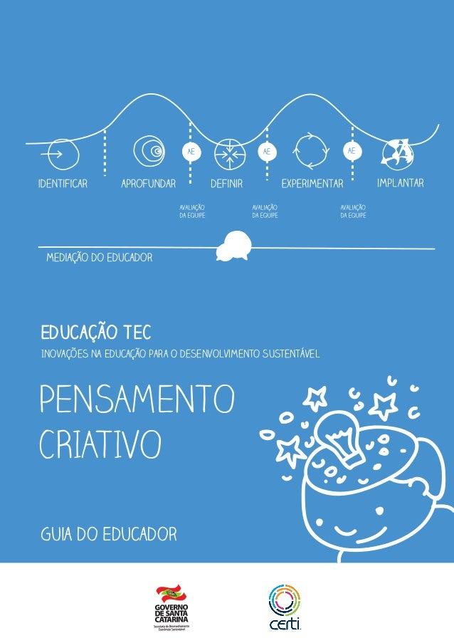 Educação TEC Inovações na Educação para o desenvolvimento sustentável PENSAMENTO CRIATIVO Guia do Educador