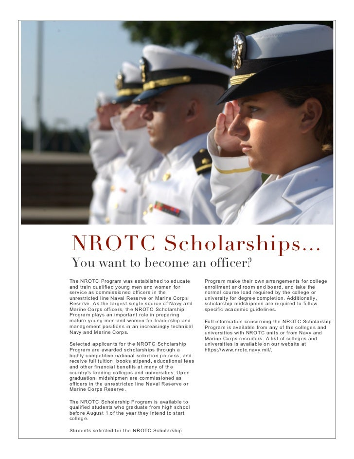 nrotc scholarship essay Hello marines, i am applying for the nrotc scholarship and there are a couple of essays that need to be written i am going to post what i have written so far and would very much like your input on what i should tweak and what should be added.