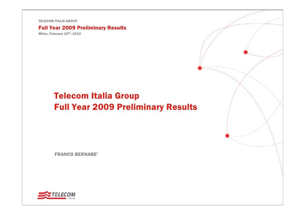 TELECOM ITALIA GROUP  Full Year 2009 Preliminary Results Milan, February 25th, 2010              Telecom Italia Group     ...