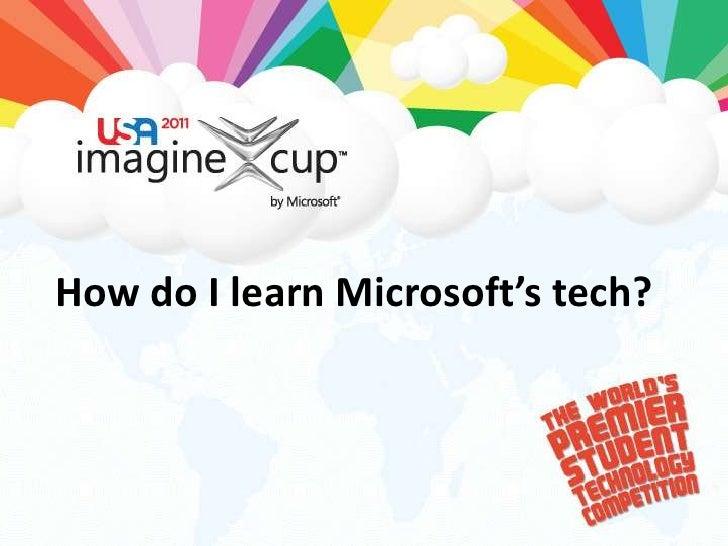 How do I learn Microsoft's tech?<br />