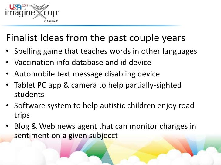Finalist Ideas from the past couple years<br />Spelling game that teaches words in other languages<br />Vaccination info d...