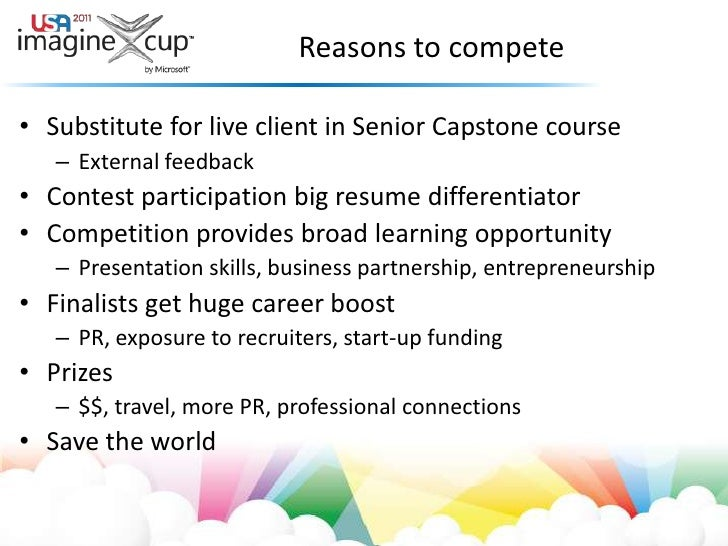 Reasons to compete<br />Substitute for live client in Senior Capstone course<br />External feedback<br />Contest participa...