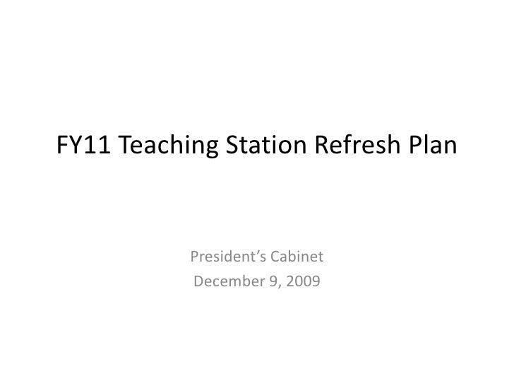 FY11 Teaching Station Refresh Plan<br />President's Cabinet<br />December 9, 2009<br />