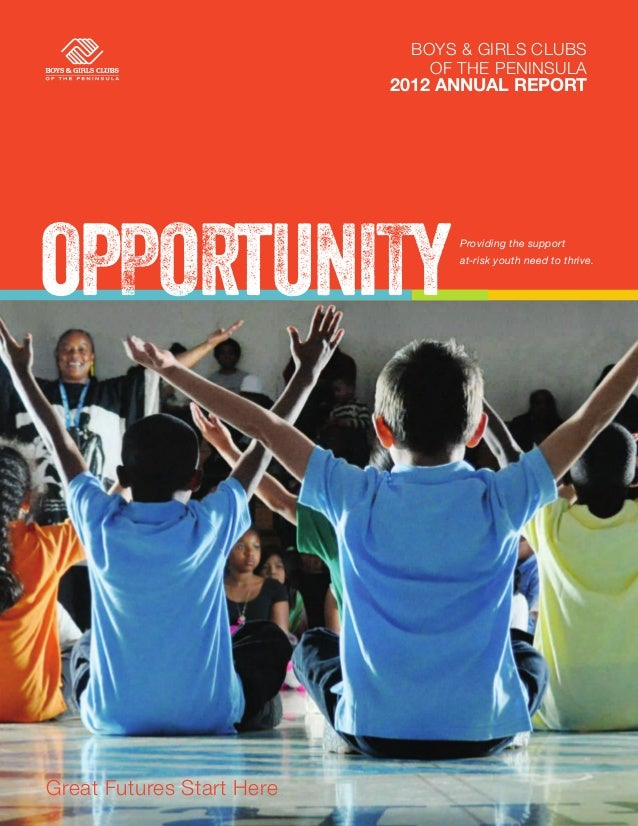 BOYS & GIRLS CLUBS                              OF THE PENINSULA                           2012 Annual ReportOPPORTUNITY  ...
