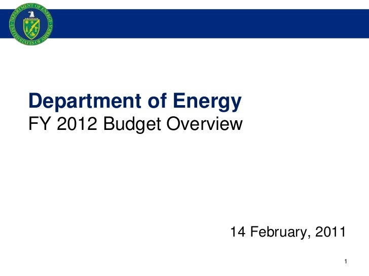 Department of Energy<br />FY 2012 Budget Overview<br />14 February, 2011<br />1<br />