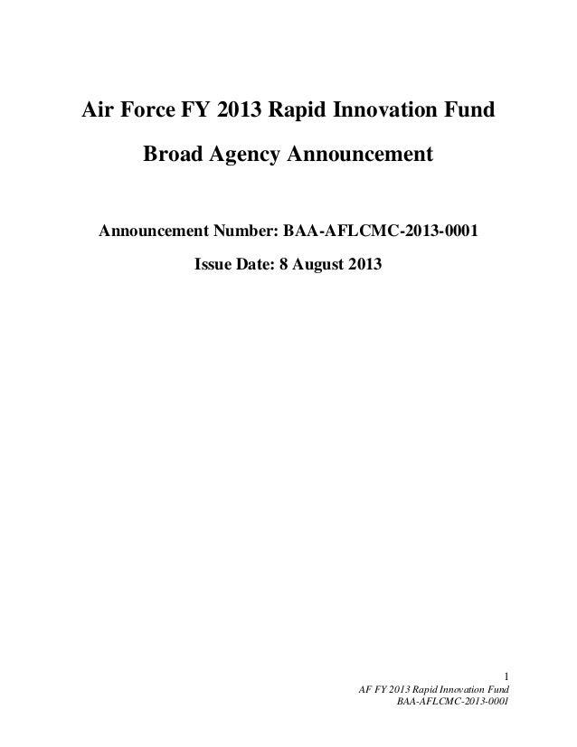 1 AF FY 2013 Rapid Innovation Fund BAA-AFLCMC-2013-0001 Air Force FY 2013 Rapid Innovation Fund Broad Agency Announcement ...