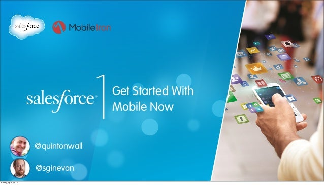 Get Started With Mobile Now @quintonwall @sginevan Friday, April 18, 14