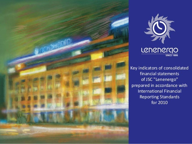 "Key indicators of consolidated financial statements of JSC ""Lenenergo"" prepared in accordance with International Financial..."