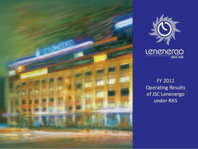 FY 2011 Operating Results of JSC Lenenergo under RAS