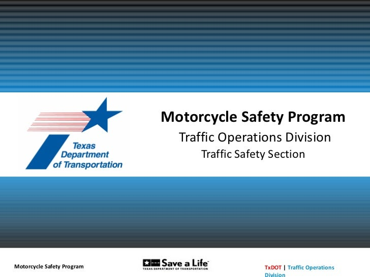 Motorcycle Safety Program   Traffic Operations Division Traffic Safety Section